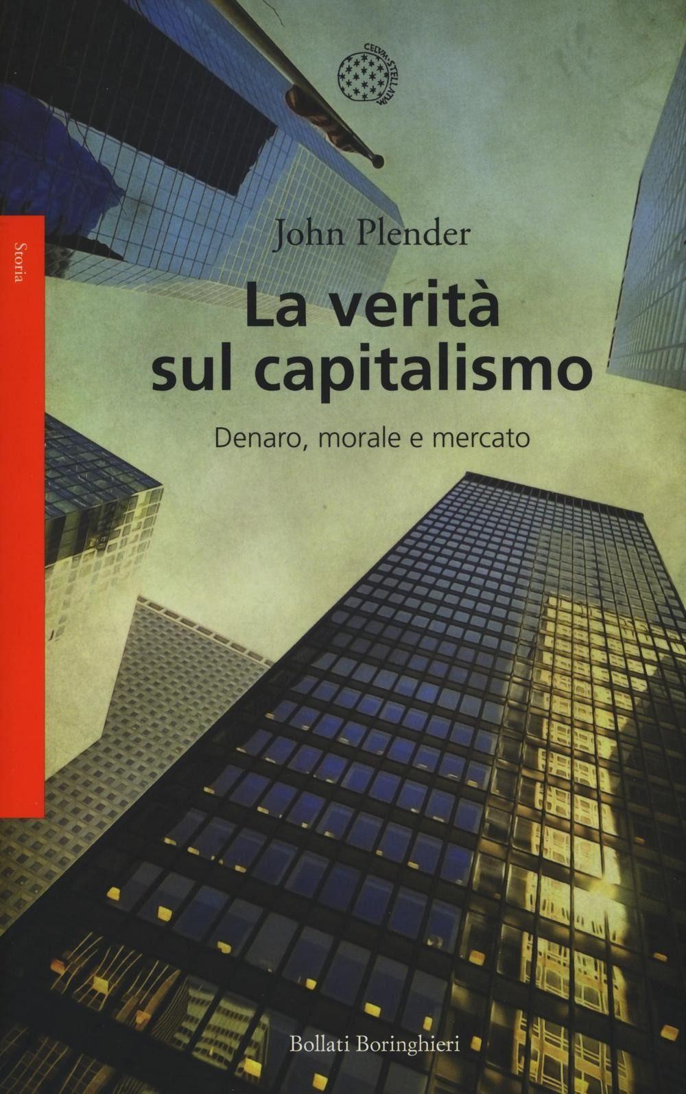 La verità sul capitalismo. Denaro, morale e mercato.