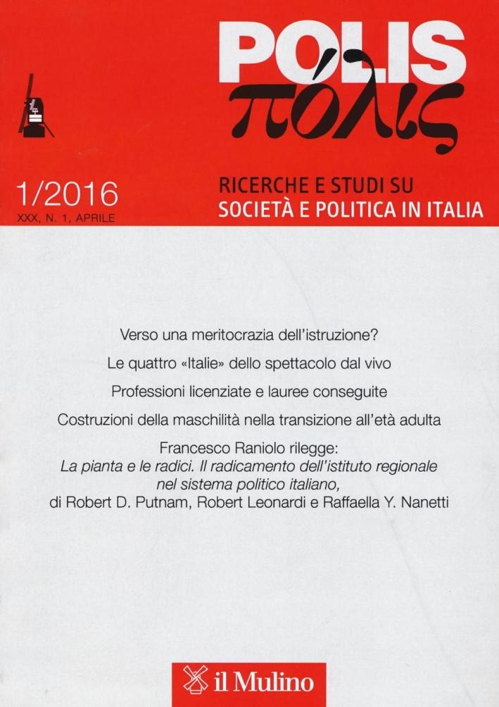 Polis. Ricerche e studi su società e politica in Italia (2016). Vol. 1.