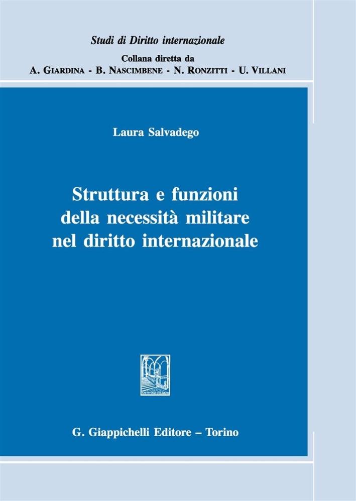 Struttura e funzioni della necessità militare nel diritto internazionale.