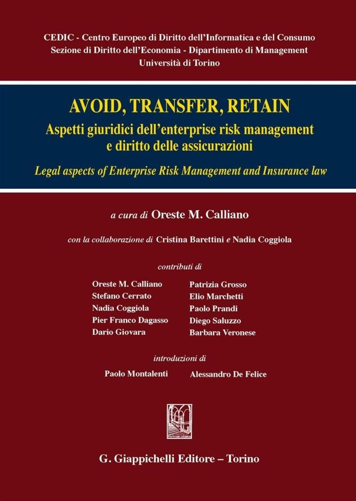 Avoid, trasfert retain. Aspetti giuridici dell'enterprise risk management e diritto delle assicurazioni.