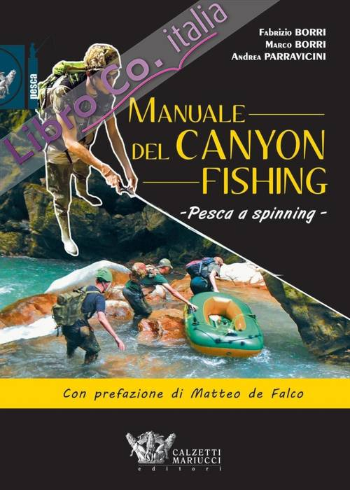 Manuale del canyon fishing. Pesca a spinning.