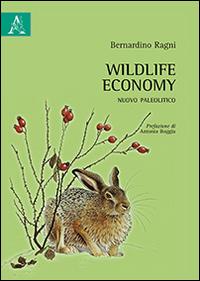 Wildlife economy. Nuovo paleolitico.