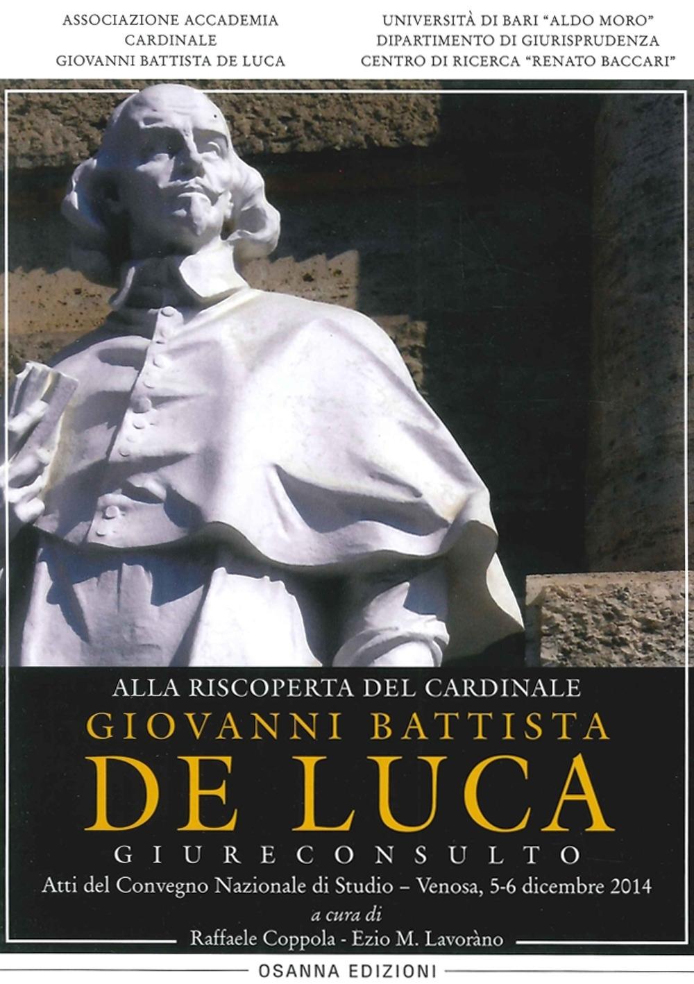 Alla Riscoperta del Cardinale Giovanni Batista De Luca, Giureconsulto.