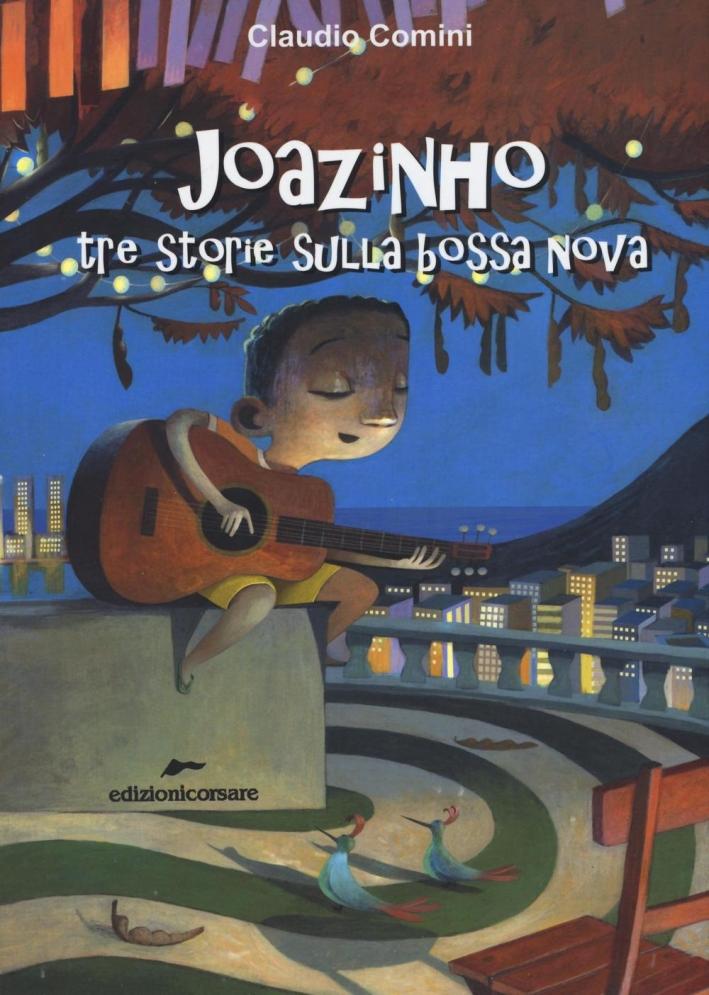 Joazinho tre storie sulla bossa nova.