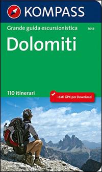 Dolomiti. Grande guida escursionistica. 110 itinerari.