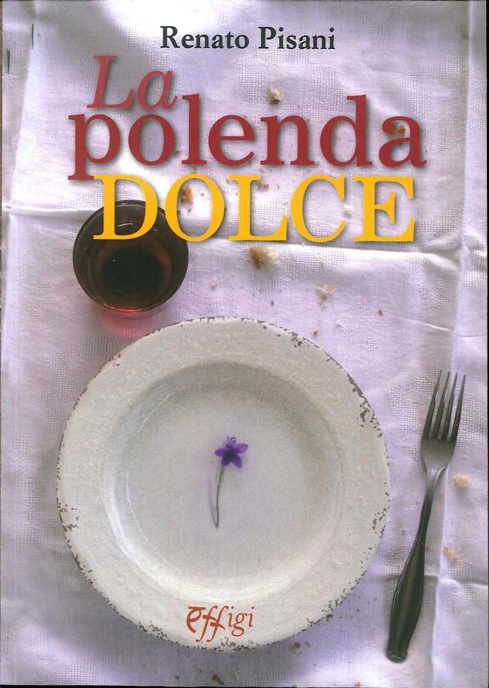 La Polenta Dolce.