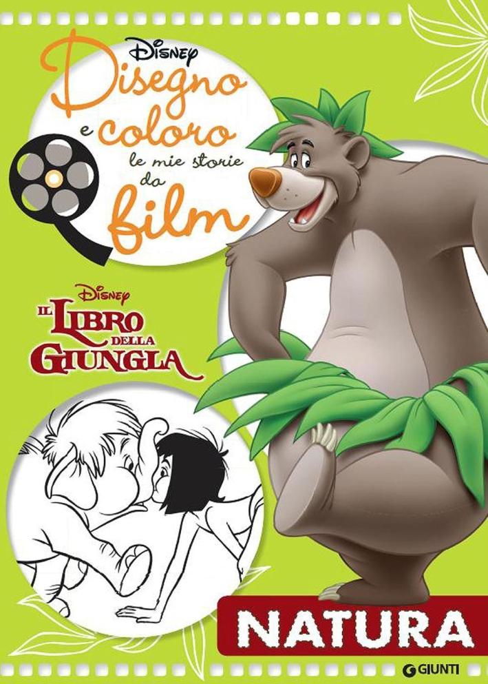 Natura. Il libro della giungla. Disegno e coloro le mie storie da film. Ediz. illustrata