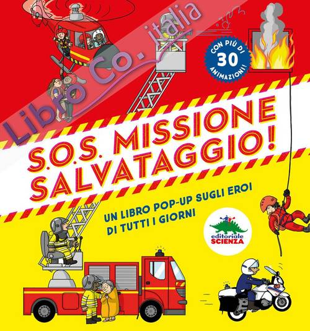 S.O.S. Missione salvataggio! Libro pop-up sugli eroi di tutti i giorni