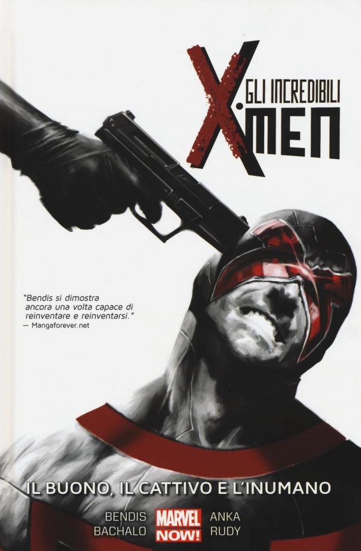 Il buono. il cattivo e l'inumano. Gli incredibili X-Men. Vol. 3.
