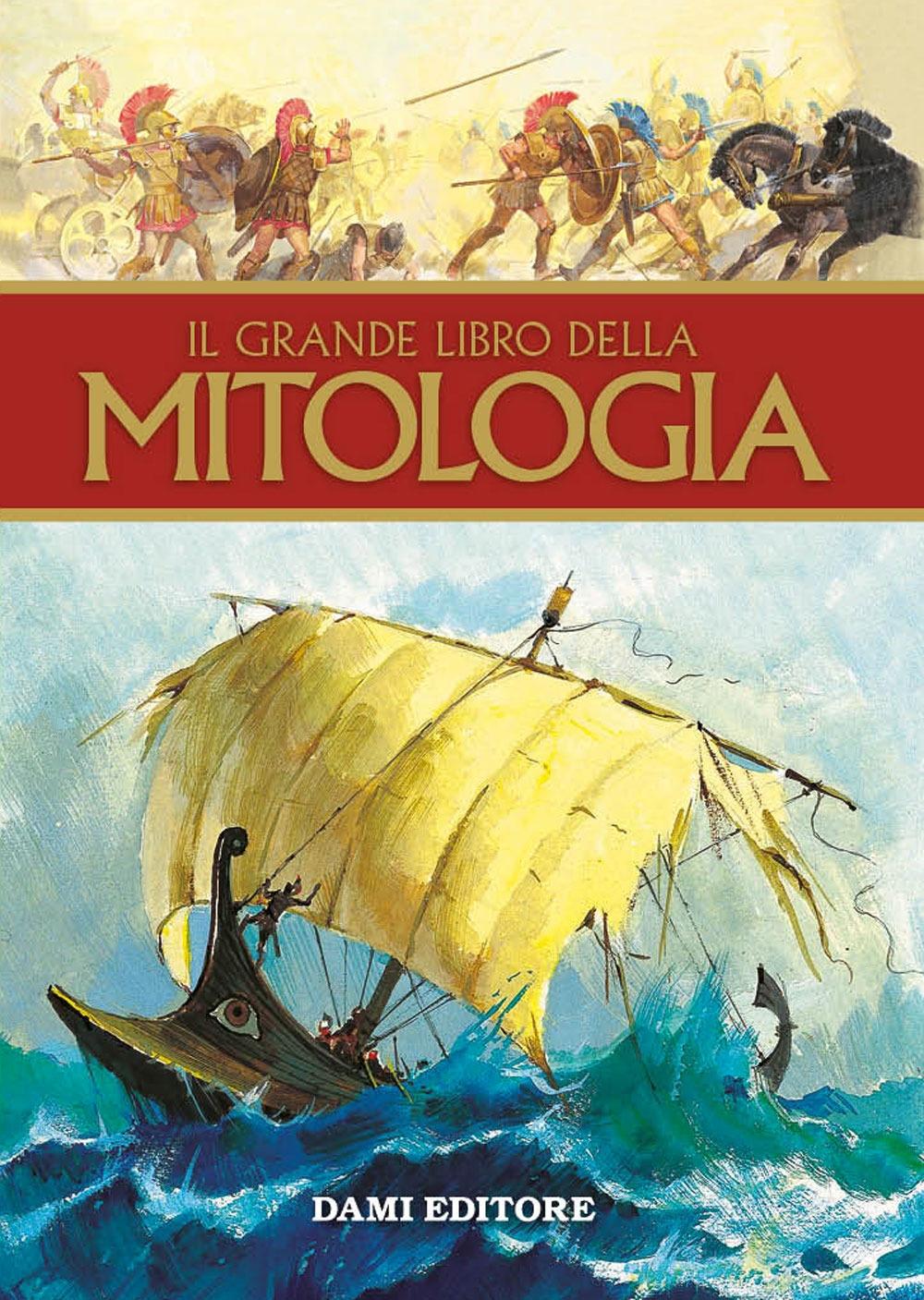 Il grande libro della mitologia.