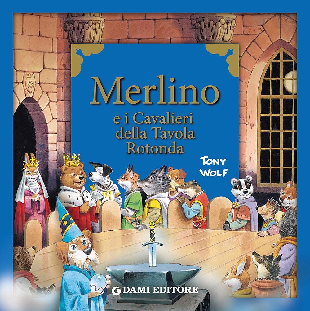 Merlino e i cavalieri della tavola rotonda.