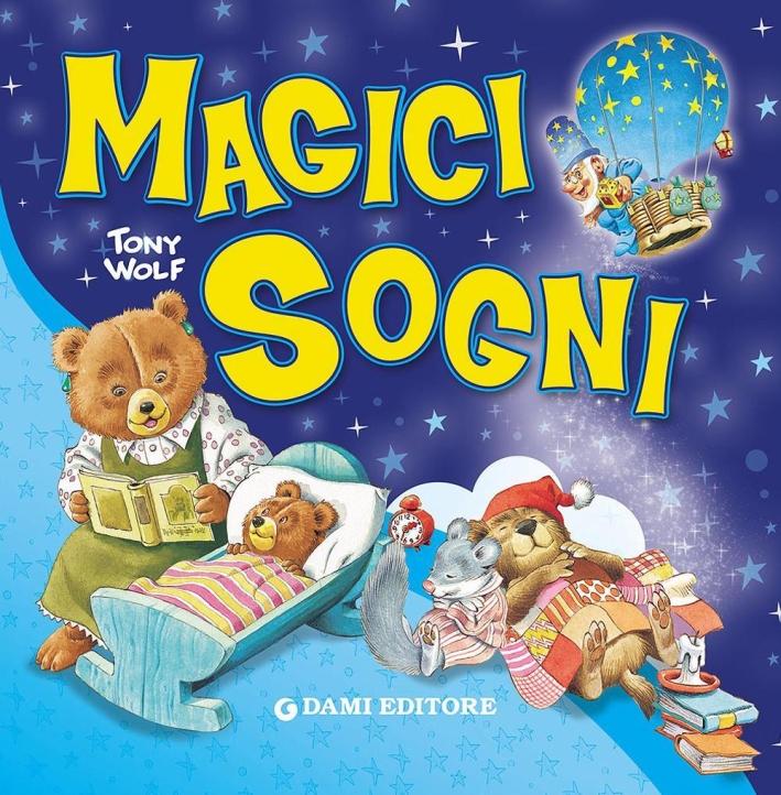 Magici sogni. Ediz. illustrata