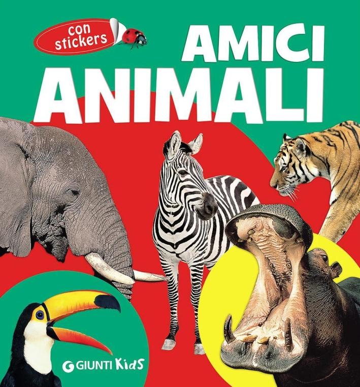 Amici animali. Con adesivi.