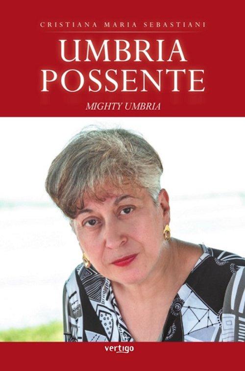 Umbria possente mighty Umbria.