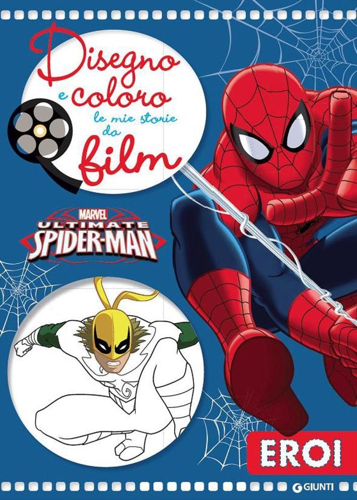 Ultimate Spider-Man. Disegno e coloro le mie storie da film. Ediz. illustrata