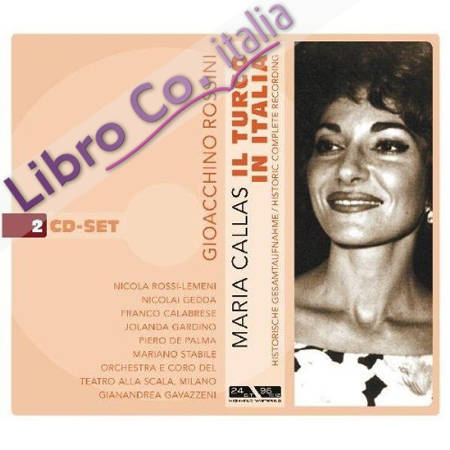 Gioacchino Rossini. Maria Callas. il Turco in Italia 2 CD.