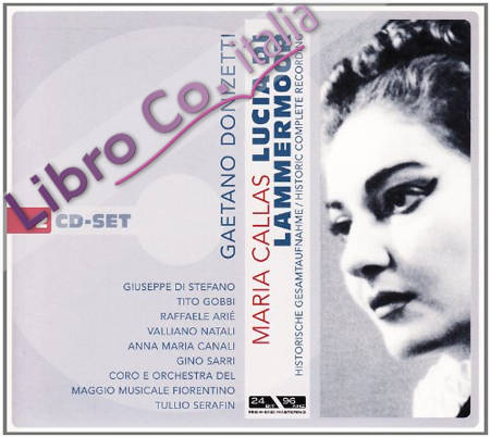 Gaetano Donizetti. Maria Callas. Lucia di Lammermoor