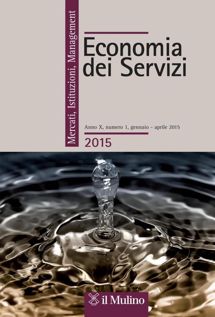 Economia dei servizi. Mercati, Istituzioni, Management (2015). Vol. 1