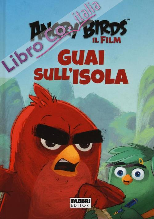 Guai sull'isola. Angry Birds il film.