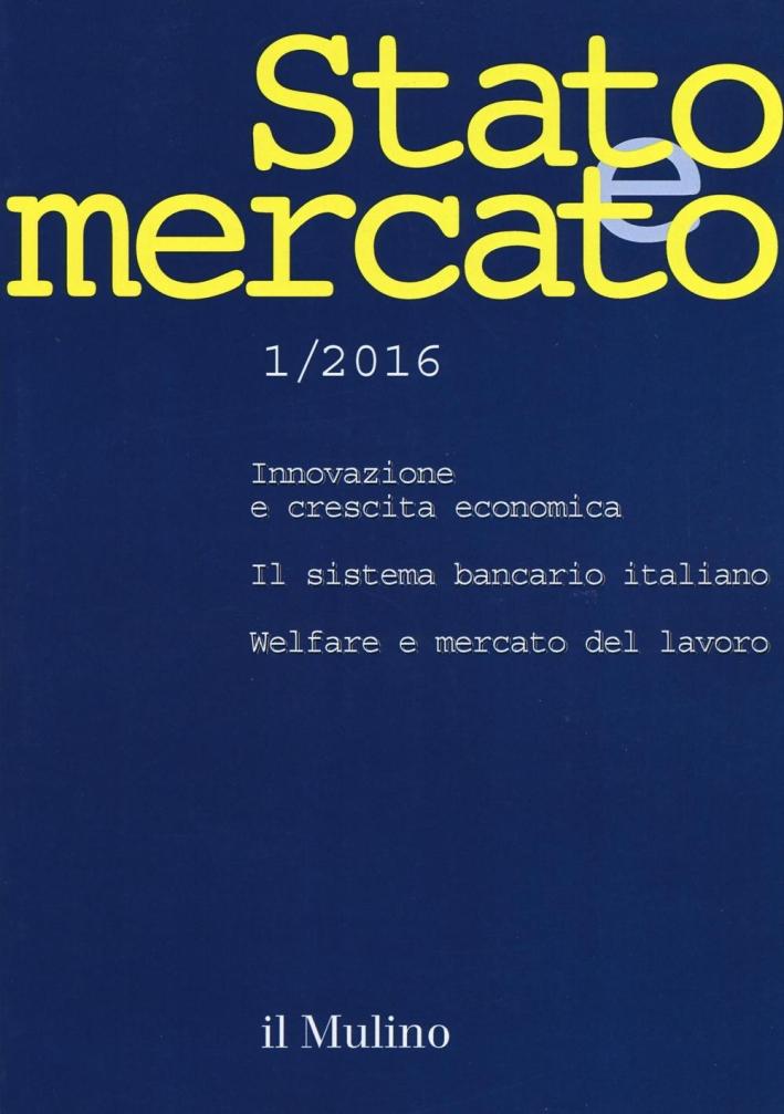 Stato e mercato (2016). Vol. 1