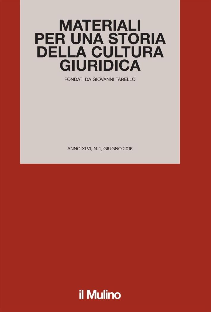 Materiali per una storia della cultura giuridica (2016). Vol. 1.