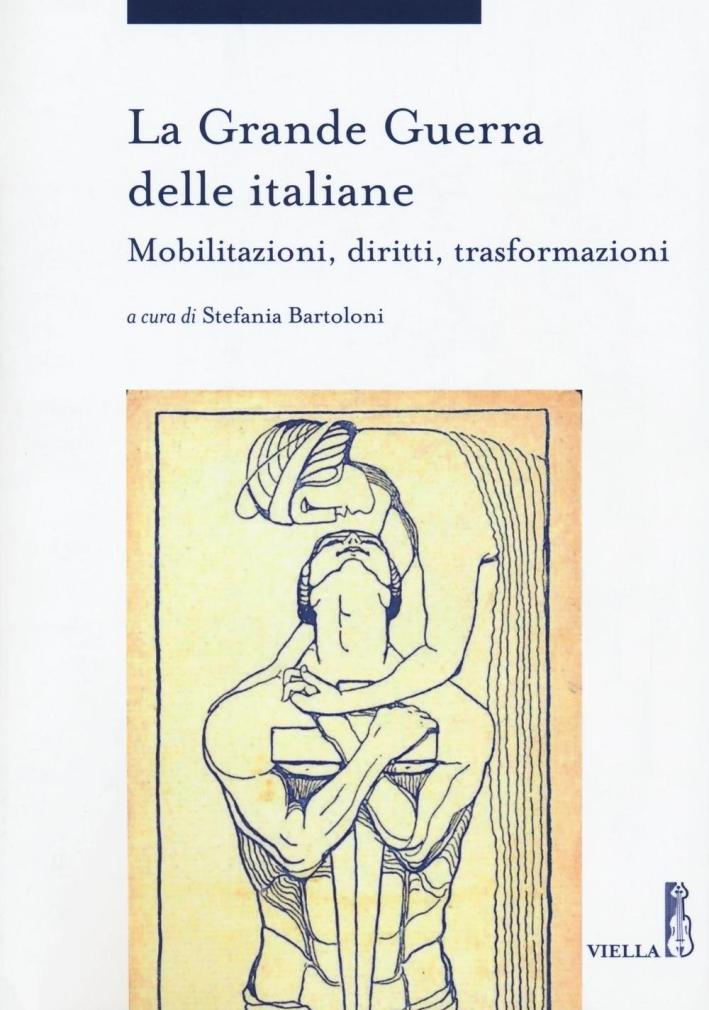 La grande guerra delle italiane. Mobilitazioni, diritti, trasformazioni.