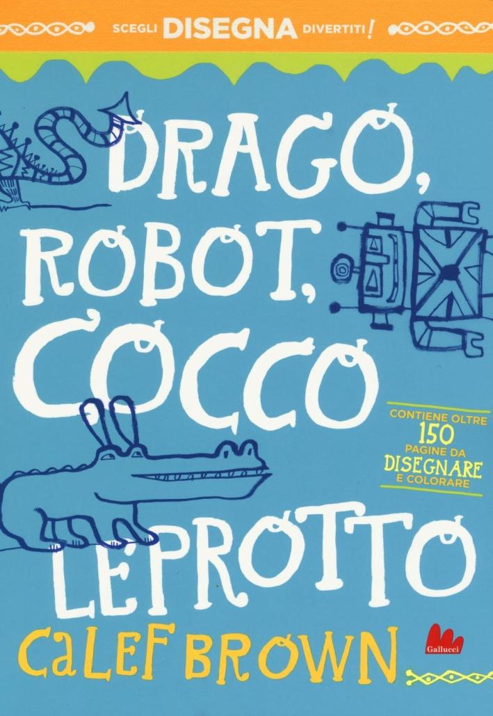 Drago, robot, coccoleprotto.
