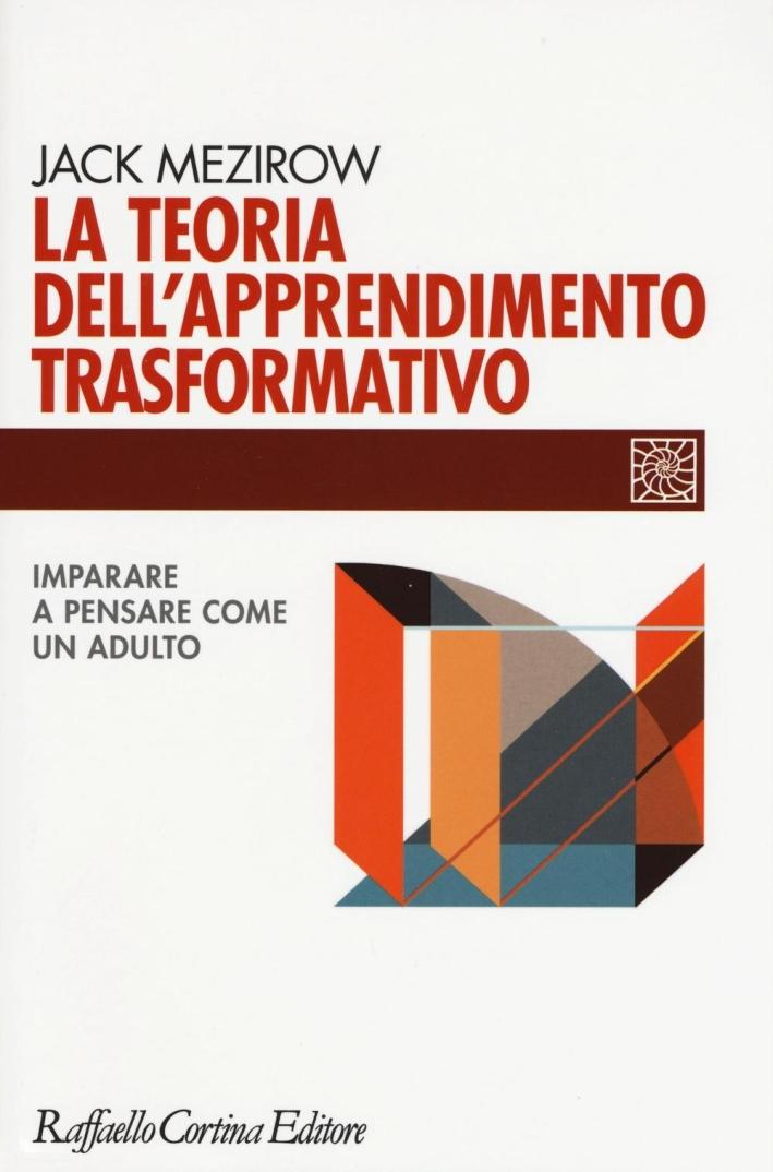 Transformative learning. Dalla teoria alle pratiche.