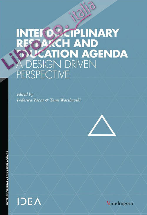 Interdisciplinary research and education agenda. A design driven perspective