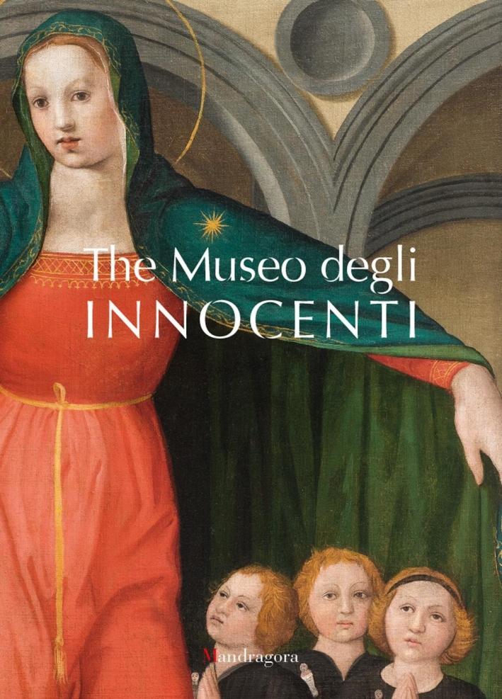 The Museo degli Innocenti. Guide.