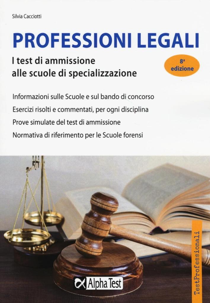 I test per l'ammissione alle scuole di specializzazione per le professioni legali.