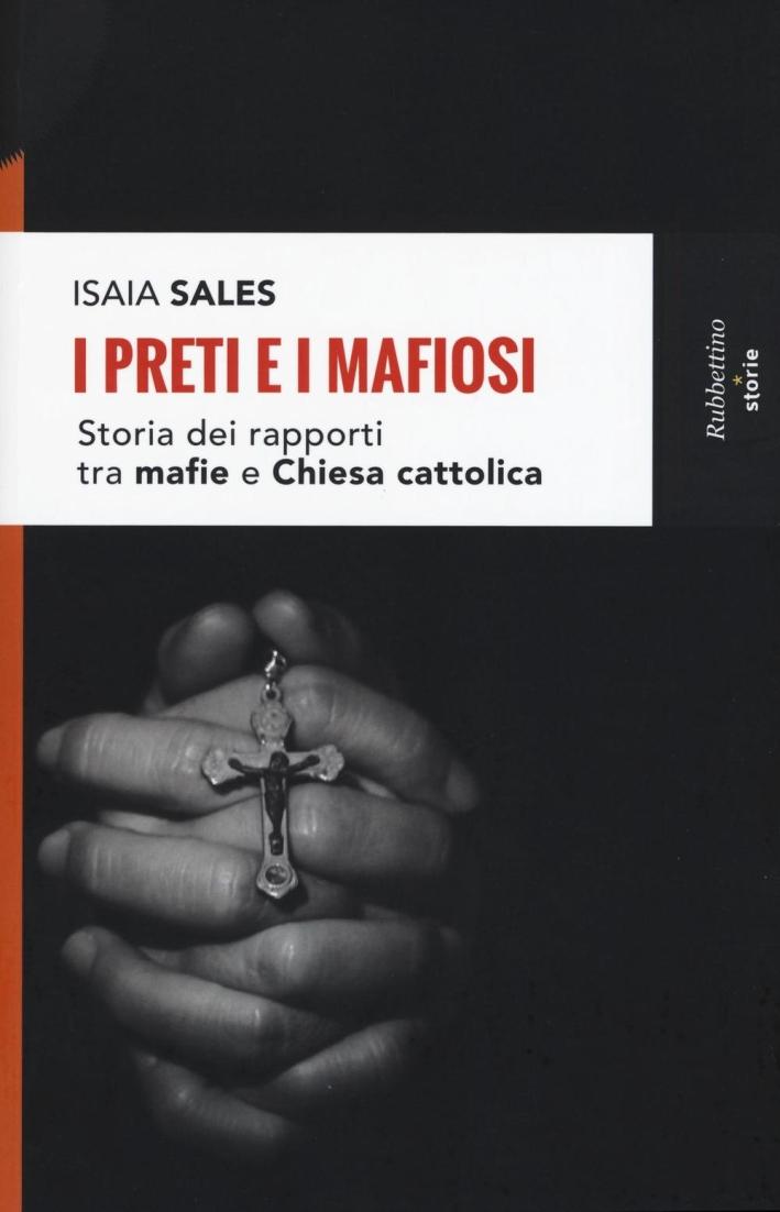 I preti e i mafiosi. Storia dei rapporti tra mafia e Chiesa cattolica.