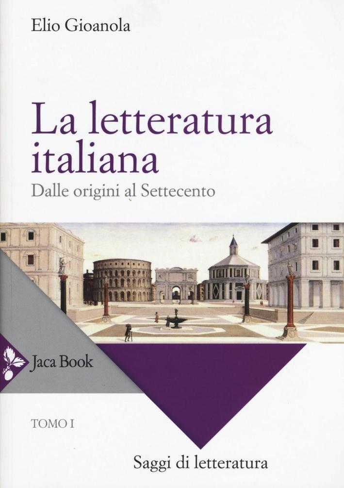 La letteratura italiana. Dalle origini al Settecento.