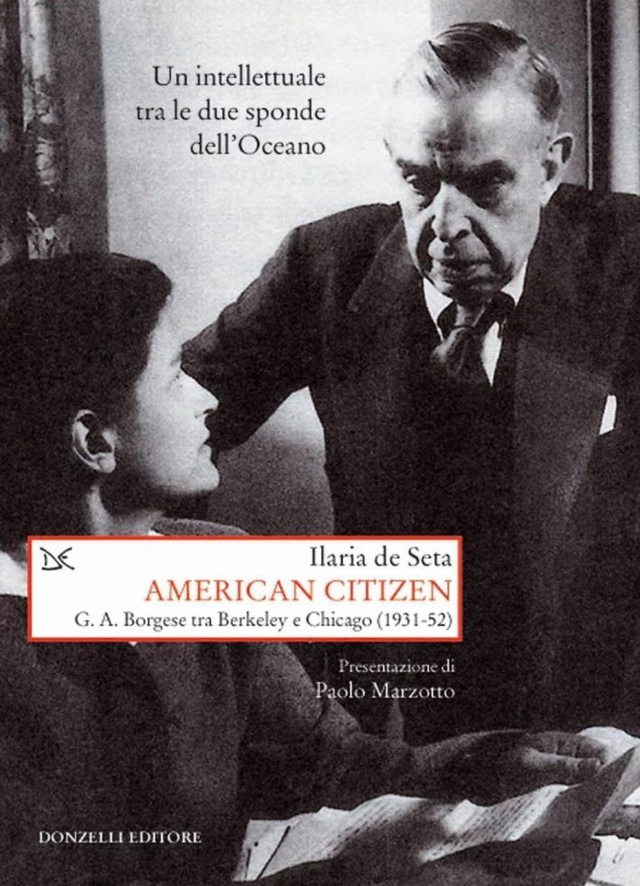 American citizen. G. A. Borgese tra Berkeley e Chicago (1931-52)