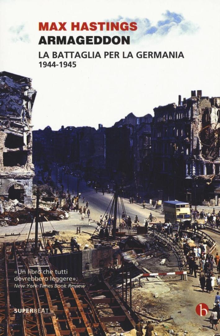 Armageddom. La battaglia per Berlino 1944-1945.