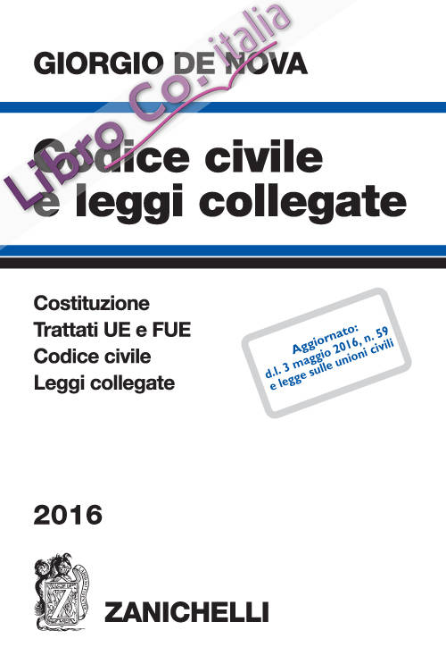 Codice civile e leggi collegate 2016.