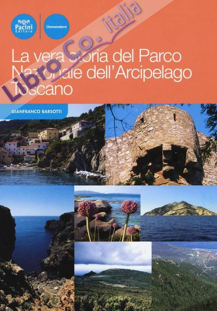 La vera storia del Parco Nazionale dell'Arcipelago Toscano.