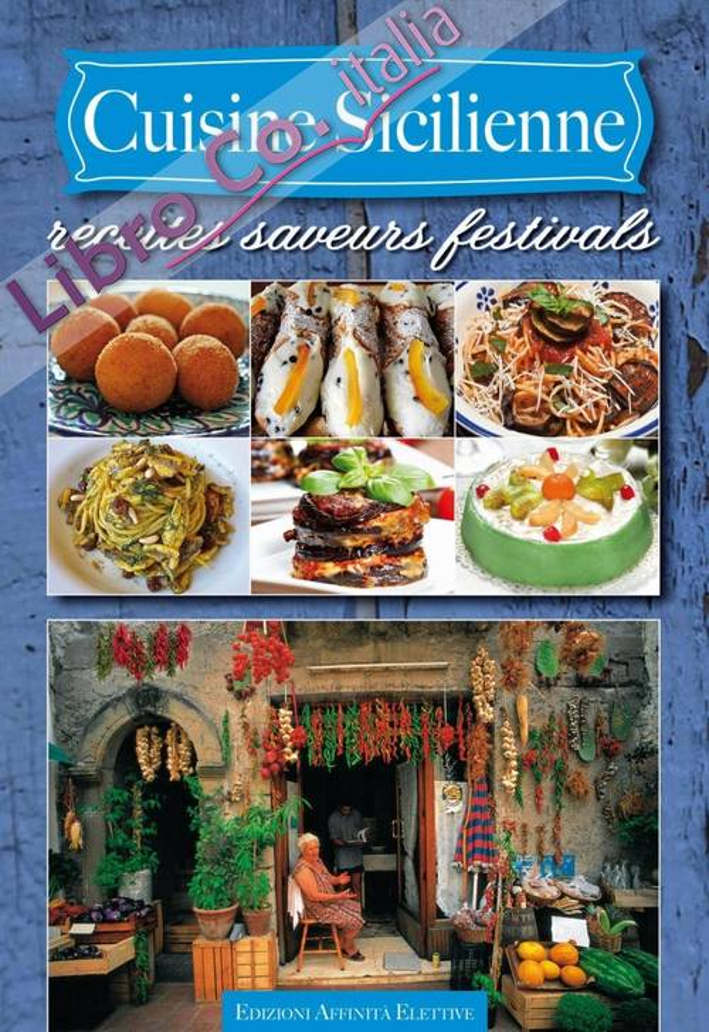 Cuisine sicilienne. Recettes saveurs festivals