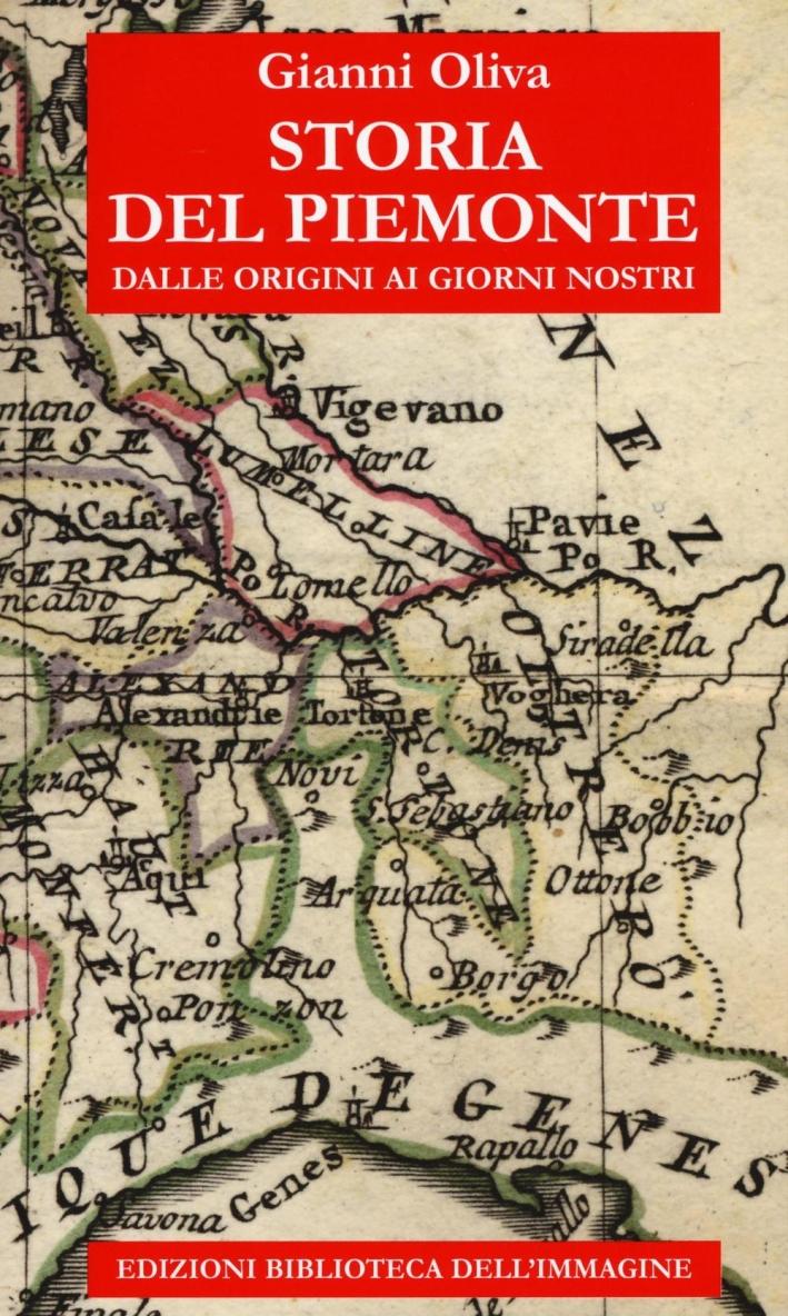 Storia del Piemonte. Dalle origini ai giorni nostri.