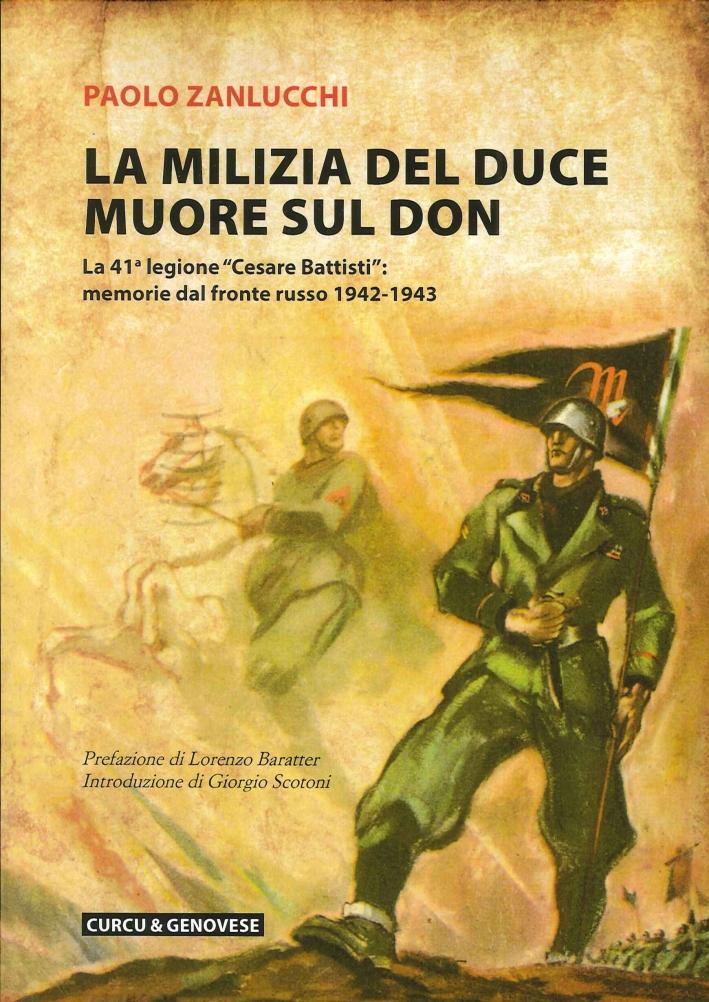 La milizia del Duce muore sul Don. La 41ª legione