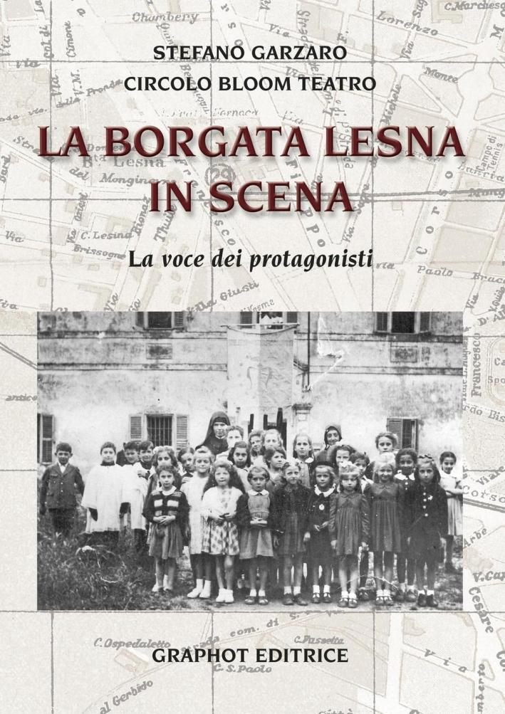 La Borgata Lesna in scena. La voce dei protagonisti.