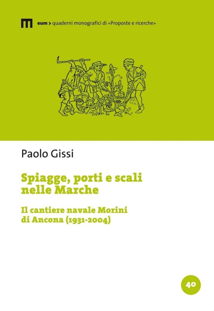 Spiagge, porti e scali nelle Marche. Il cantiere navale Morini di Ancona (1931-2004).