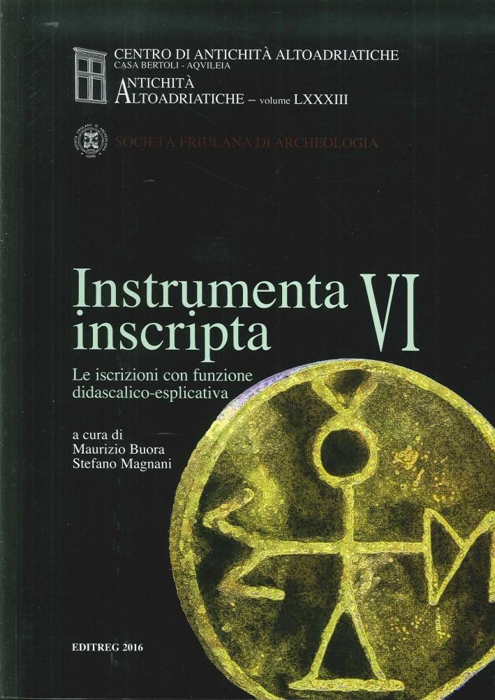 Instrumenta Inscripta Vi. Le Iscrizioni con Funzione Didascalico-Esplicativa. Antichità Altoadriatiche LXXXIII