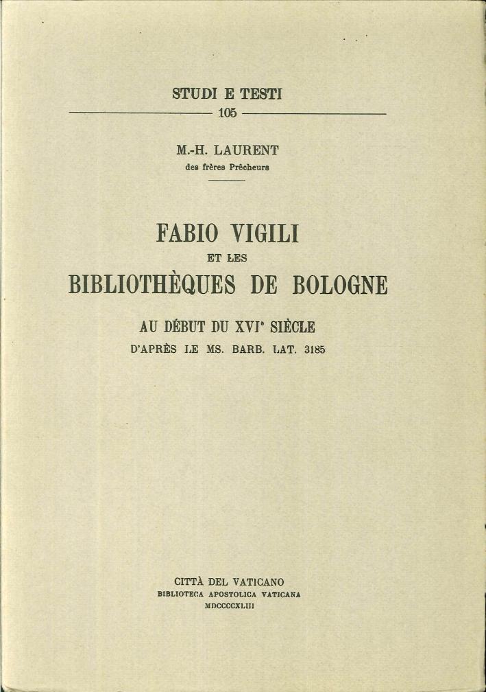 Fabio Vigili Et les Bibliothèques De Bologne. Au Début Du XVI Siècle. d'Apres le Ms. Barb. Lat. 3185.