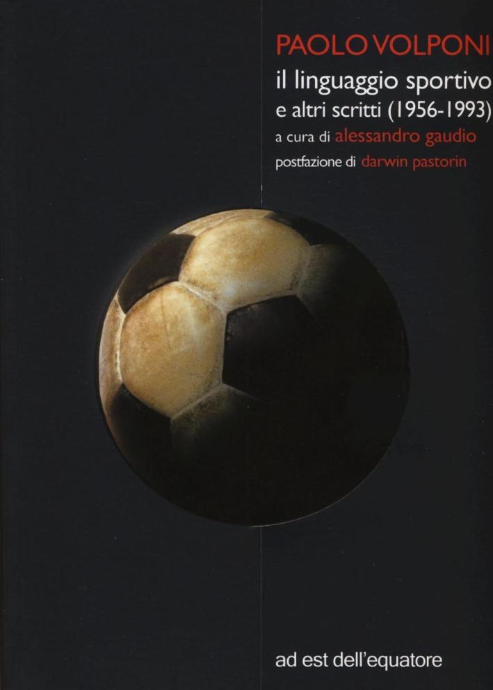 Il linguaggio sportivo e altri scritti (1956-1993).