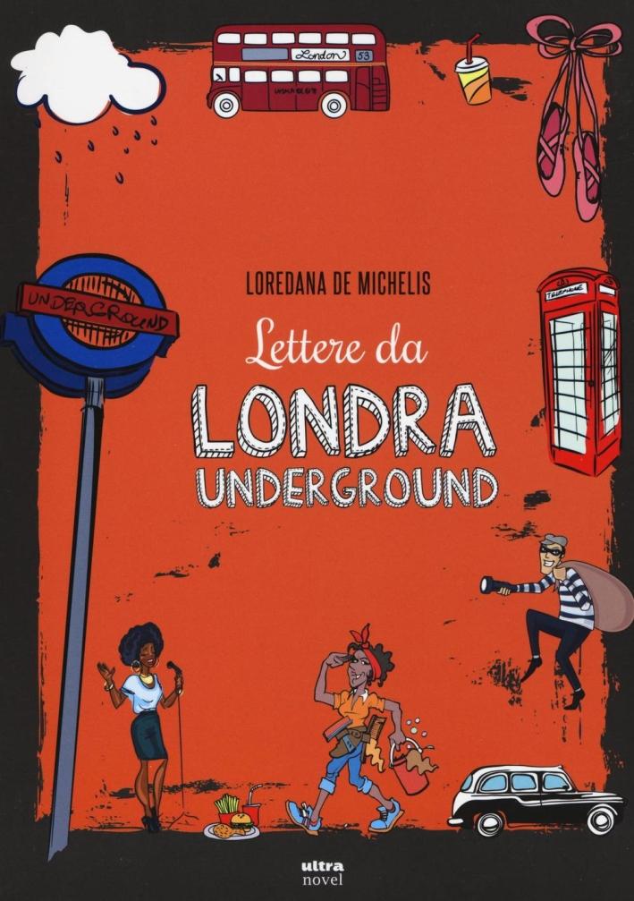 Lettere da Londra underground.