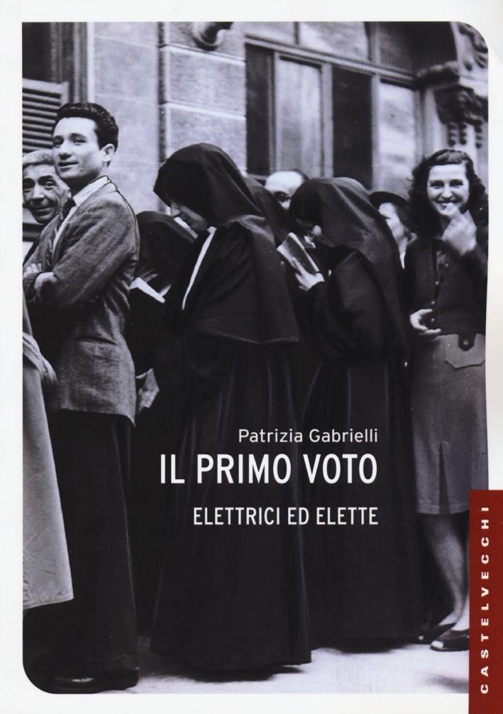 Il primo voto. Elettrici ed elette.
