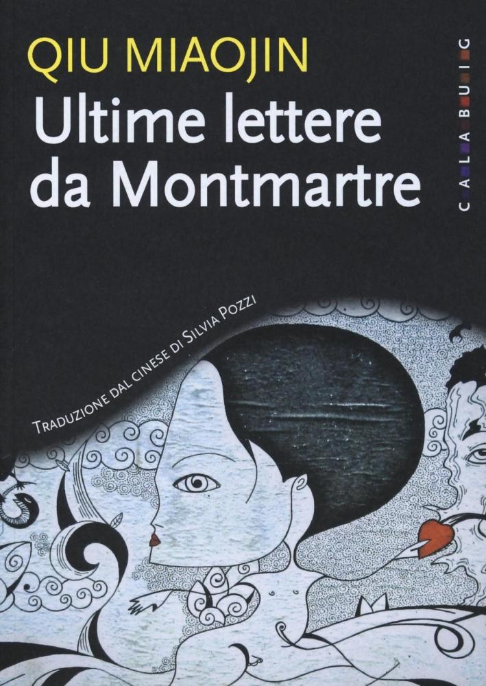 Ultime lettere da Montmartre.