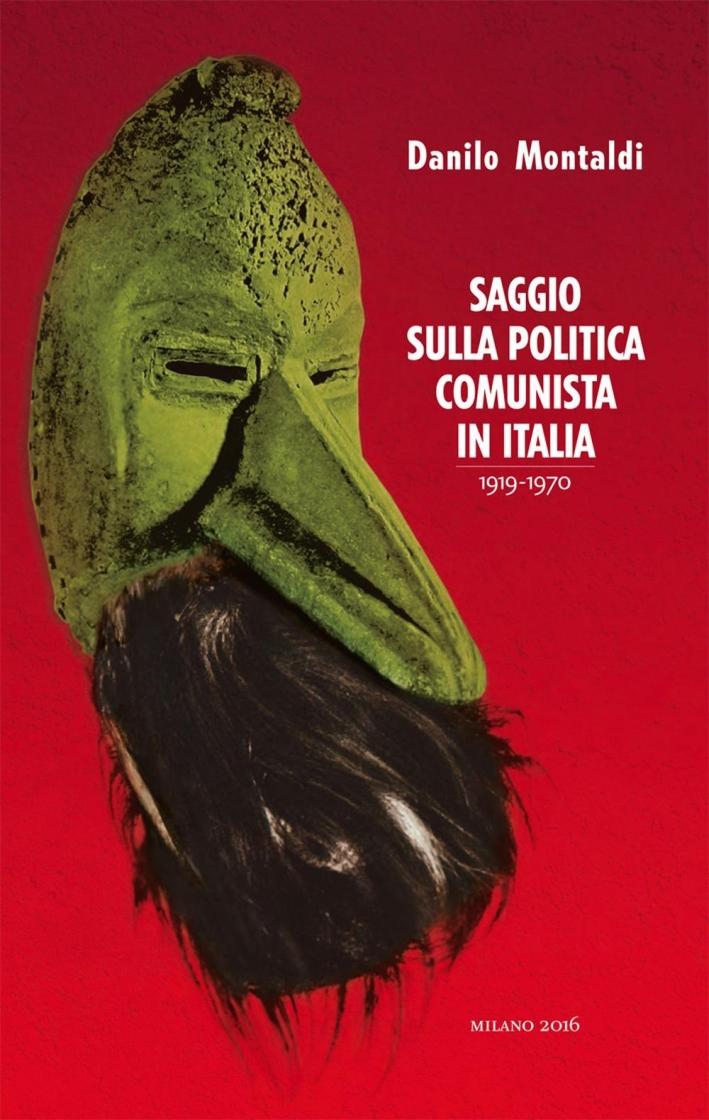 Saggio sulla politica comunista in Italia 1919-1970.
