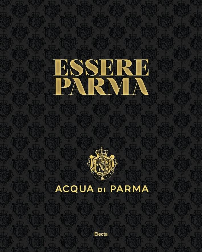 Essere Parma. [English edition].